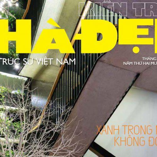 Tạp chí Kiến Trúc Nhà Đẹp số tháng 05.2019 – XANH TRONG NHÀ Ở – KHÔNG ĐƠN GIẢN