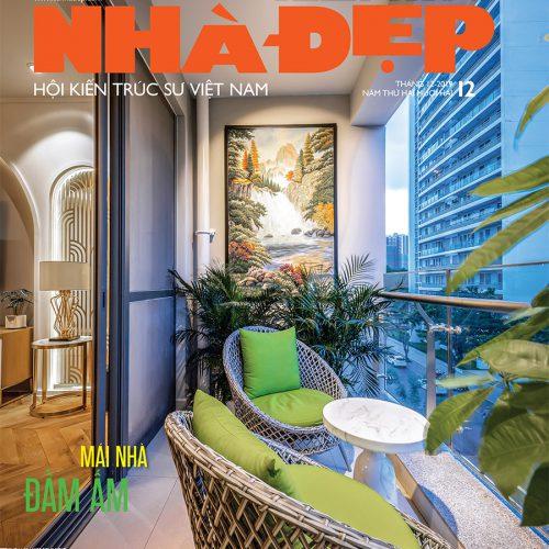 Tạp chí Kiến Trúc Nhà Đẹp số tháng 12.2019 – MÁI NHÀ ĐẦM ẤM