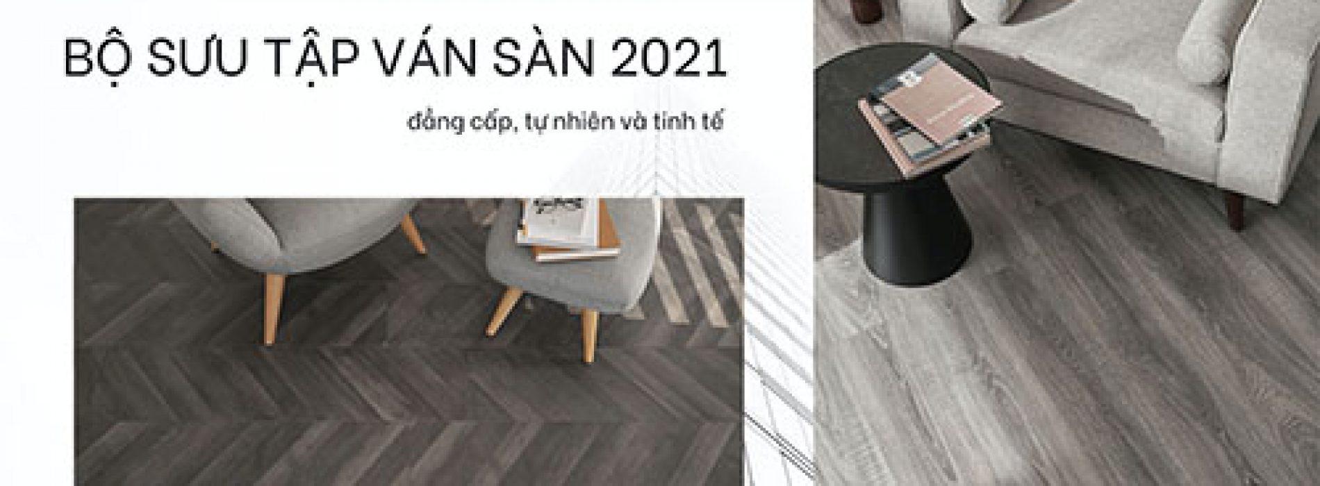 AN CƯỜNG – BỘ SƯU TẬP VÁN SÀN 2021