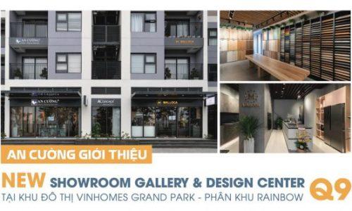 AN CƯỜNG GIỚI THIỆU NEW SHOWROOM GALLERY & DESIGN CENTER TẠI KHU ĐÔ THỊ VINHOMES GRAND PARK – PHÂN KHU RAINBOW Q9
